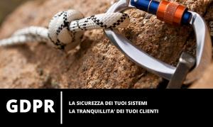 GDPR La sicurezza dei tuoi sistemi è la tranquillità dei tuoi clienti